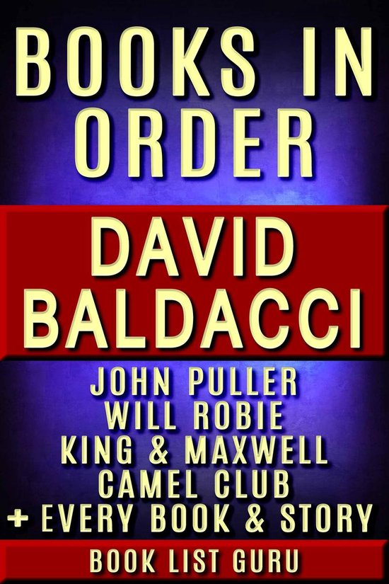 Omslag van David Baldacci Books in Order: John Puller series, Will Robie series, Amos Decker series, Camel Club, King and Maxwell, Vega Jane, Shaw, Freddy and The French Fries, stories, novels and nonfiction.
