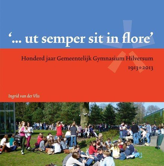 ut semper sit in flore - Ingrid van der Vlis  