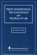 Treaty Interpretation, the Constitution and the Rule of Law