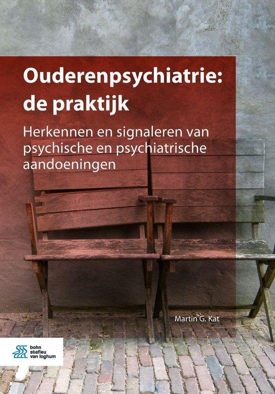 Ouderenpsychiatrie: de praktijk - Martin G. Kat |