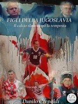 Figli della Jugoslavia