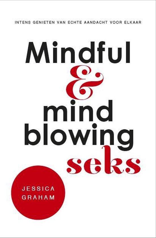 Mindful en mindblowing seks - Jessica Graham | Fthsonline.com