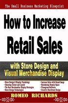 How to Increase Retail Sales with Store Design and Visual Merchandise Display
