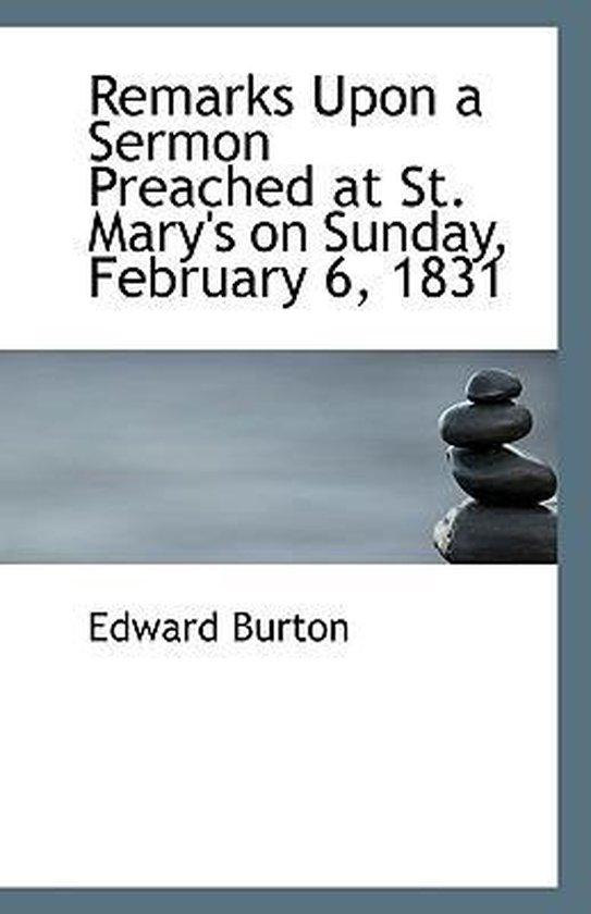 Remarks Upon a Sermon Preached at St. Mary's on Sunday, February 6, 1831