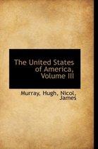 The United States of America, Volume III