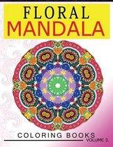Floral Mandala Coloring Books Volume 3