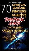 70 Spiritual Warfare Prayers Against Territorial Spirits That Hinders Answers To Prayers