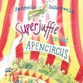 Boek cover Superjuffie en het apencircus van Janneke Schotveld (Onbekend)