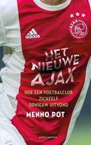 Boek cover Het nieuwe Ajax van Menno Pot