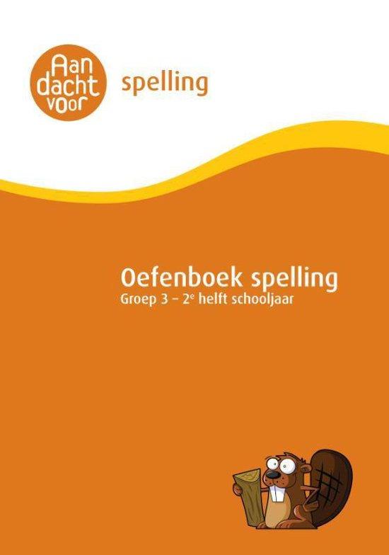 Oefenboek Spelling - Oefenboek Spelling Groep 3 - 2e helft schooljaar - none |