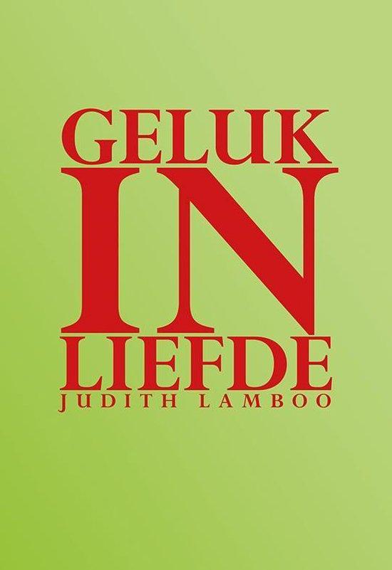 Geluk in liefde - Judith Lamboo |