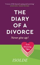 The Diary of a Divorce: Never give up!