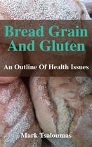 Bread, Grain And Gluten