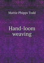 Hand-Loom Weaving. a Manual for School and Home