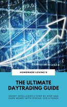 The Ultimate Daytrading Guide: Invest Intelligently Step by Step And Earn Money With Stocks, CFD & Forex