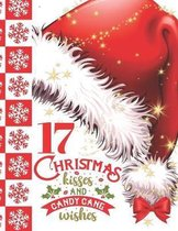 17 Christmas Kisses And Candy Cane Wishes: Glitter Holiday Sketchbook Activity Book Gift For Girls And Boys - Red Santa Hat Christmas Quote Sketchpad