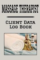 Massage Therapist Client Data Log Book: 6 x 9 Professional Masseuse Client Tracking Address & Appointment Book with A to Z Alphabetic Tabs to Record P