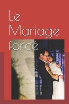 Le Mariage forc�