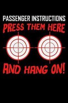 Passenger Instructions Press Them Here: 6 x 9 Inch Blank Lined Notebook 120 Pages