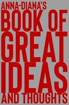 Anna-Diana's Book of Great Ideas and Thoughts