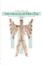 The Miracle of Hsin Tao: The Easy Way to Self-Healing and Long Life