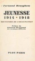 Jeunesse, 1914-1918