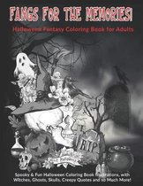 Fangs For The Memories! Halloween Fantasy Coloring Book for Adults: Spooky & Fun Halloween Coloring Book Illustrations, with Witches, Ghosts, Skulls,