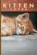 Kitten Lover Notebook: Cute fun kitten cat themed notebook: ideal gift for cat and kitten lovers of all kinds: 120 page college ruled noteboo