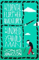 The Accidental Further Adventures of the HundredYearOld Man