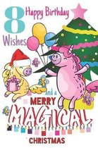 8 Happy Birthday Wishes And A Merry Magical Christmas: Unicorn Sketchpad For Girls Born On Christmas Day - 8 Years Old Birthday Gifts - Sketchbook To