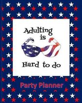 Adulting Is Hard To Do Party Planning: Coloring Parties USA Patriotic States Shapes Stress Relieving Designs, Red White Blue Stars