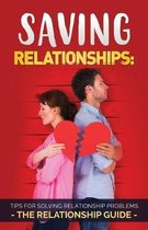 Saving Relationships - Tips for solving relationship problems - The Relationship Guide