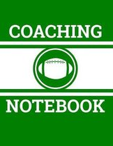 Coaching Notebook: Football Coach Notebook with Field Diagrams for Drawing Up Plays, Creating Drills, and Scouting