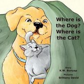 Where is the Dog, Where is the Cat?: A Biscuit and Gravy Adventure