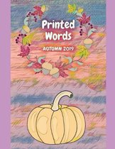 Printed Words: Autumn 2019