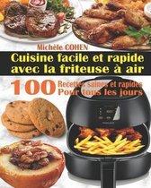 Cuisine facile et rapide avec la friteuse a air: 100 Recettes rapides et faciles