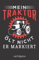 Mein Traktor oelt nicht, er markiert.