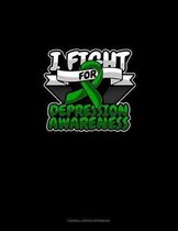 I Fight For Depression Awareness: Cornell Notes Notebook