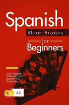 Spanish Short Stories for Beginners: Learn Spanish by Reading and Improve Your Vocabulary