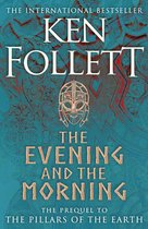 Boek cover The Evening and the Morning van Ken Follett (Hardcover)