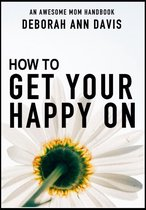 Omslag How to Get Your Happy On