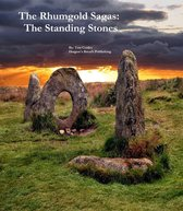 The Rhumgold Sagas: The Standing Stones