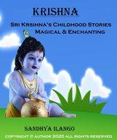 Krishna: Sri Krishna Childhood Stories, Magical &Enchanting