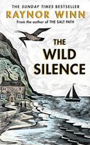 Boek cover The Wild Silence van Raynor Winn (Onbekend)
