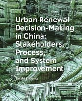 A+BE Architecture and the Built Environment  -   Urban Renewal Decision-Making in China: Stakeholders, Process, and System Improvement