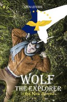 Wolf, the Explorer #6 (Wolf in the New Azores)