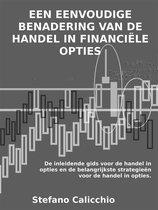 Een eenvoudige benadering van de handel in financiële opties