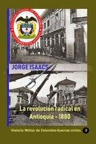 La revolucion radical en Antioquia: 1880