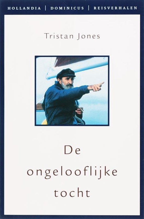 Hollandia reisverhalen - De ongelooflijke tocht - Tristan Jones   Fthsonline.com