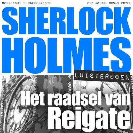 Sherlock Holmes - Het raadsel van Reigate - Arthur Conan Doyle |